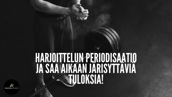 Harjoittelun periodisaatio ja saa aikaan järisyttäviä tuloksia!